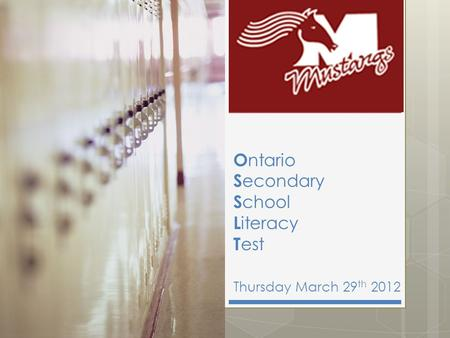 O ntario S econdary S chool L iteracy T est Thursday March 29 th 2012.