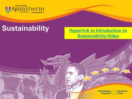 Sustainability Hyperlink to Introduction to Sustainability Video.