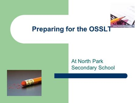 Preparing for the OSSLT At North Park Secondary School.
