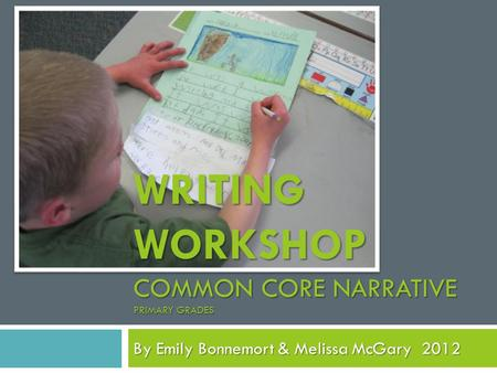 Writing Workshop Common Core Narrative Primary Grades