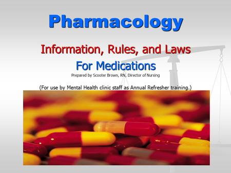 Pharmacology Information, Rules, and Laws For Medications