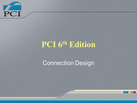 PCI 6th Edition Connection Design.