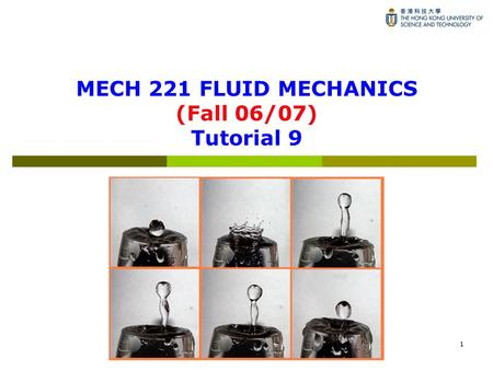 MECH 221 FLUID MECHANICS (Fall 06/07) Tutorial 9