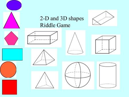 2-D and 3D shapes Riddle Game.