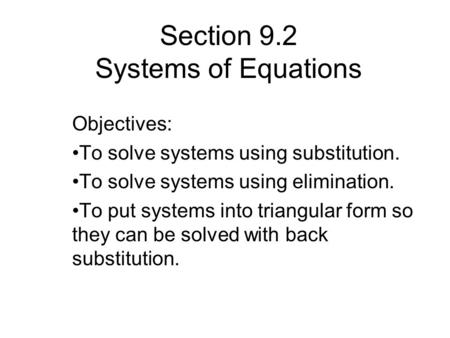 Section 9.2 Systems of Equations