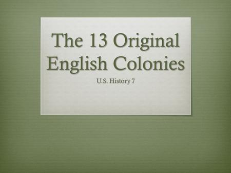 The 13 Original English Colonies