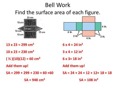 Bell Work Find the surface area of each figure.