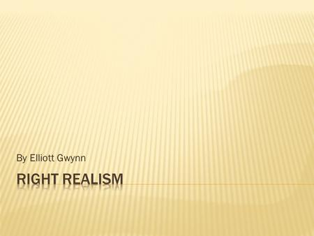 right and left realism