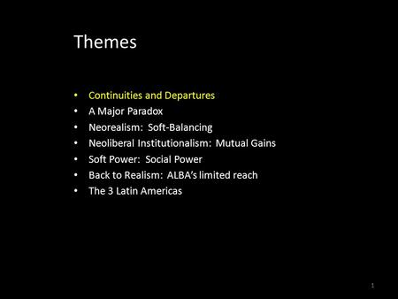 1 Themes Continuities and Departures A Major Paradox Neorealism: Soft-Balancing Neoliberal Institutionalism: Mutual Gains Soft Power: Social Power Back.