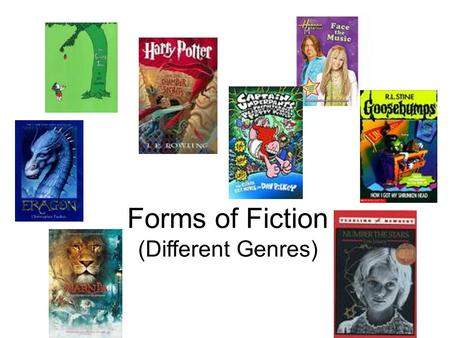 Forms of Fiction (Different Genres).