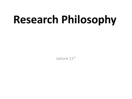 Research Philosophy Lecture 11th.