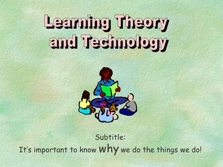 Subtitle: It's important to know why we do the things we do!