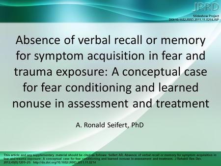 This article and any supplementary material should be cited as follows: Seifert AR. Absence of verbal recall or memory for symptom acquisition in fear.