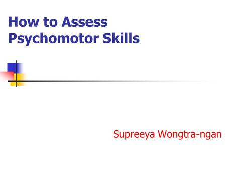How to Assess Psychomotor Skills
