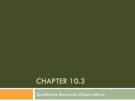Qualitative Research: Observations