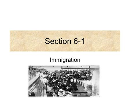 Section 6-1 Immigration.