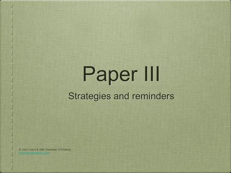 Paper III Strategies and reminders © John Crane & Jette Hannibal, InThinking www.tok-inthinking.co.uk.