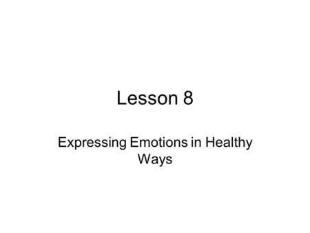 Expressing Emotions in Healthy Ways