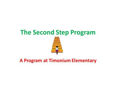 The Second Step Program A Program at Timonium Elementary.