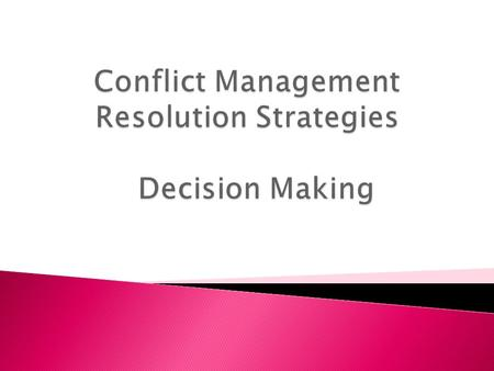 Conflict Management Resolution Strategies Decision Making