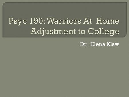 Dr. Elena Klaw.  On average, vets in this sample (in a CA college and in a relationship) did not report they were clinically anxious or depressed on.