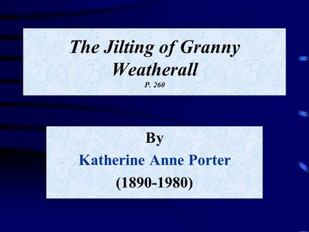 a character analysis of granny weatherall from the short story the jilting of granny weatherall by k The jilting of granny weatherall movies preview  literature, short story, fiction publisher chicago : perspective films contributor internet archive language english describes the expeditions of lewis and clark as recounted in their journals of their explorations boxid ia113021 r1 frames_per_second 24.