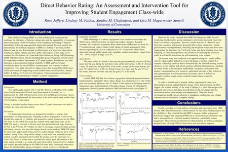 Direct Behavior Rating: An Assessment and Intervention Tool for Improving Student Engagement Class-wide Rose Jaffery, Lindsay M. Fallon, Sandra M. Chafouleas,