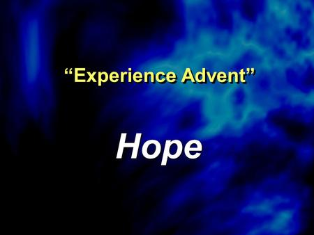 """Experience Advent"" Hope. Christmas Challenges."