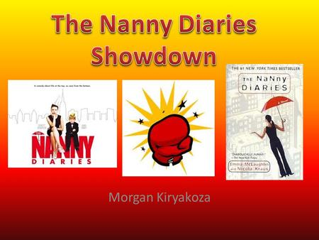 Morgan Kiryakoza. In this novel we find the protagonist, Nan, working as a nanny as she finishes college. Her mother is not happy about Nan's occupation.