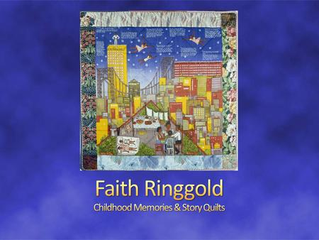 Faith Ringgold is an African American artist currently splitting time between New Jersey and San Diego, California, where she is a professor of art at.