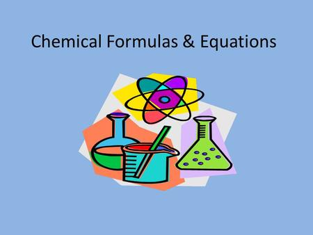 Chemical Formulas & Equations. Molecule A combination of two or more atoms bonded together.