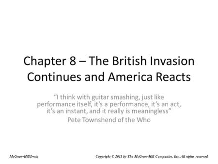 Chapter 8 – The British Invasion Continues and America Reacts