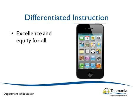 Department of Education Differentiated Instruction Excellence and equity for all.