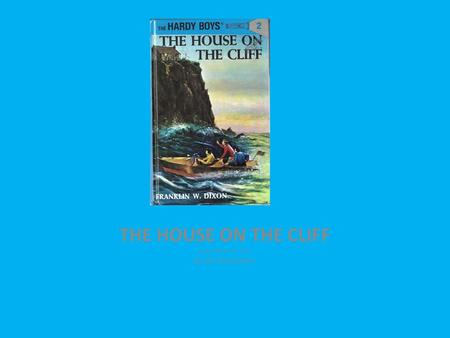 THE HOUSE ON THE CLIFF author Franklin W. Dixon By Josh Ritzenthaler.