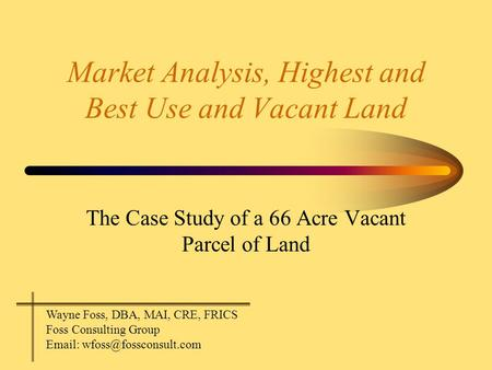 Market Analysis, Highest and Best Use and Vacant Land