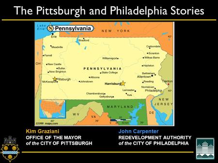 City of Pittsburgh – Department of City Planning The Pittsburgh and Philadelphia Stories John Carpenter REDEVELOPMENT AUTHORITY of the CITY OF PHILADELPHIA.
