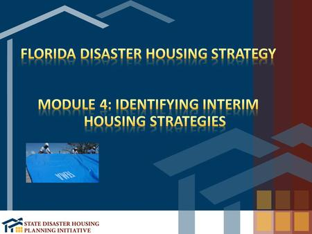 Detail Federal Disaster Housing Assistance Programs Identity various interim housing strategies available to local communities Explain wrap around services.