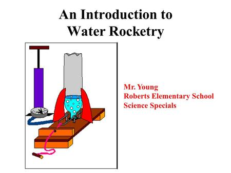 An Introduction to Water Rocketry