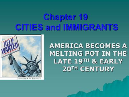 Chapter 19 CITIES and IMMIGRANTS