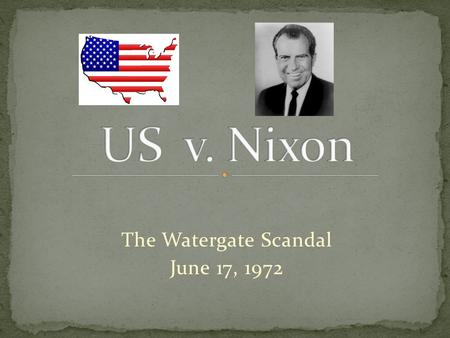 The Watergate Scandal June 17, 1972. Five burglars were caught breaking into the Democratic National Committee Headquarters at the Watergate office complex.