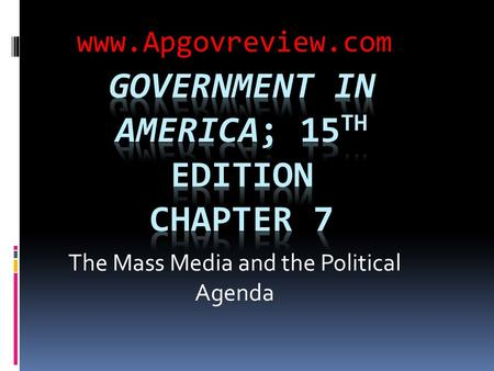 The Mass Media and the Political Agenda www.Apgovreview.com.