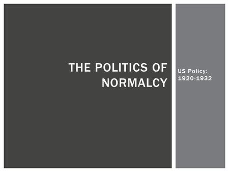 The Politics of Normalcy