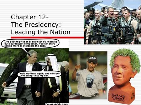 Chapter 12- The Presidency: Leading the Nation