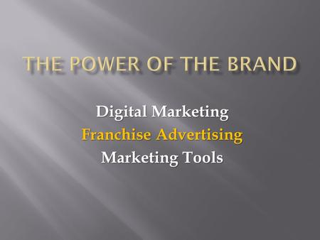 Digital Marketing Franchise Advertising Marketing Tools.