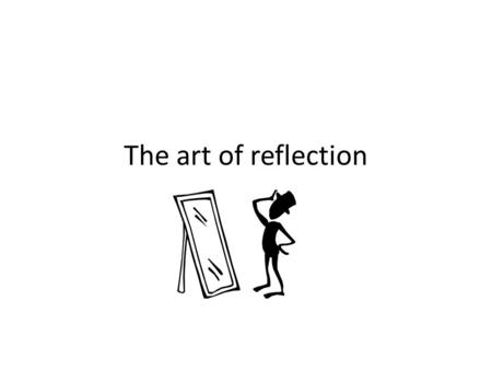 The art of reflection.