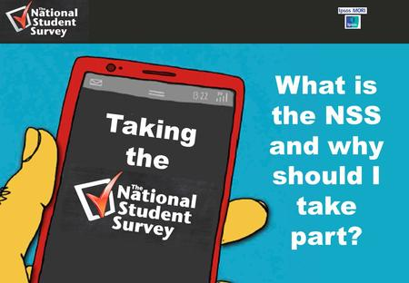 1 Taking the What is the NSS and why should I take part?