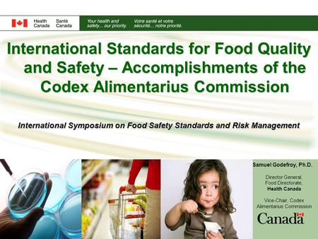 International Standards for Food Quality and Safety – Accomplishments of the Codex Alimentarius Commission International Symposium on Food Safety Standards.