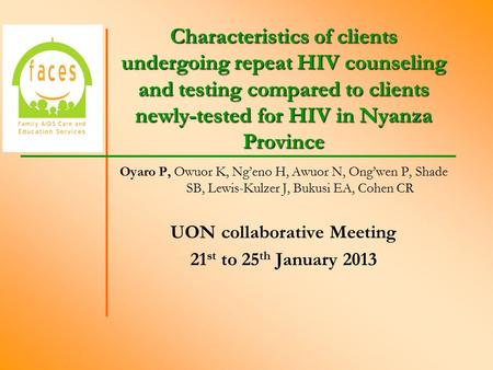Characteristics of clients undergoing repeat HIV counseling and testing compared to clients newly-tested for HIV in Nyanza Province Oyaro P, Owuor K, Ng'eno.