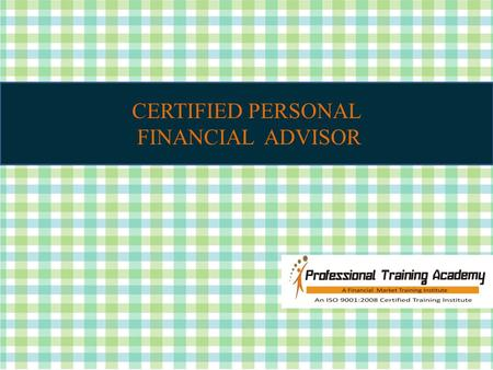 CERTIFIED PERSONAL FINANCIAL ADVISOR. CPFA Independent Financial Advisors are an important and growing segment of professionals who contribute to the.