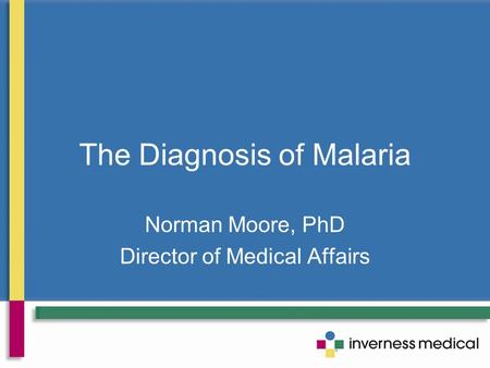 The Diagnosis of Malaria